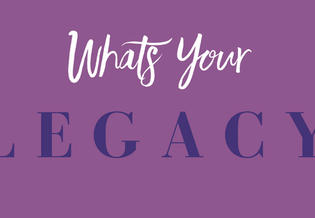 Create a Legacy for Yourself and your Family