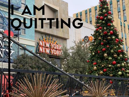 I Am Quitting…