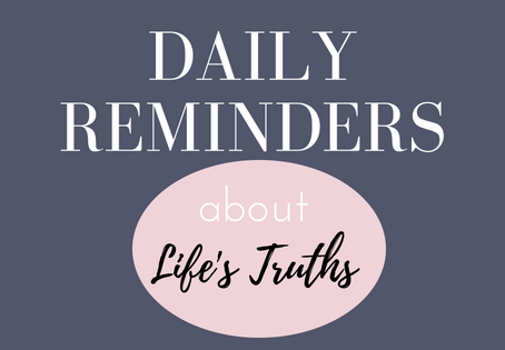 Daily reminders of life's truths