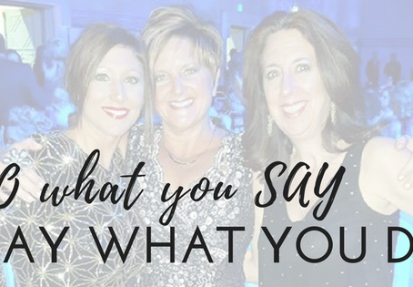 Do what you say…
