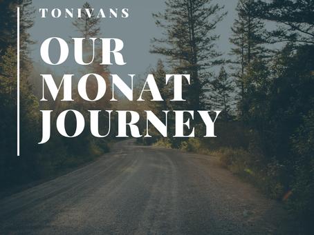 Our Monat Journey