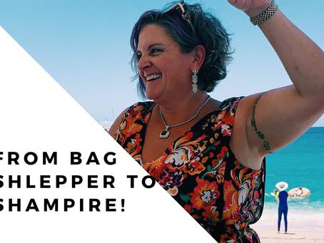 From Bag Shlepper to Shampire