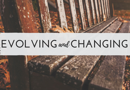 Evolving and Changing