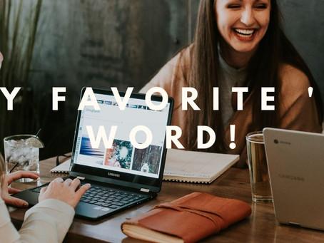 My Favorite 'F' Word!