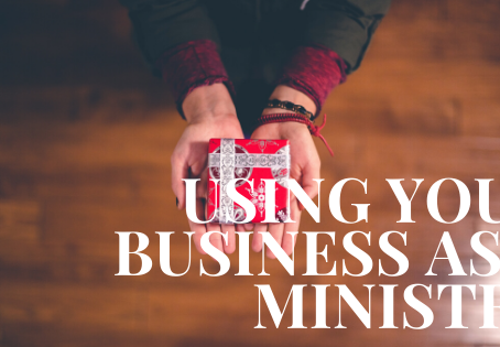 Using Your Business as a Ministry!