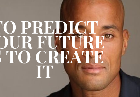 To Predict Your Future is to Create It!