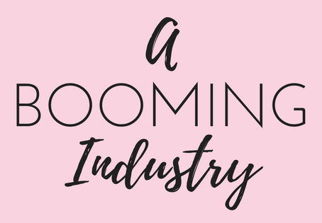 A BOOMING industry!
