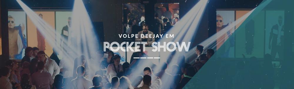 Pocket Show com Volpe DeeJay