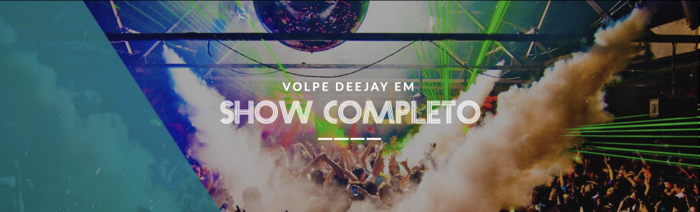 Show Completo com Volpe DeeJay