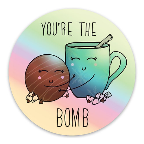 You're The Bomb Hologram Sticker