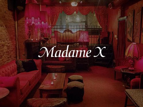 2 Madame X's at Madame X