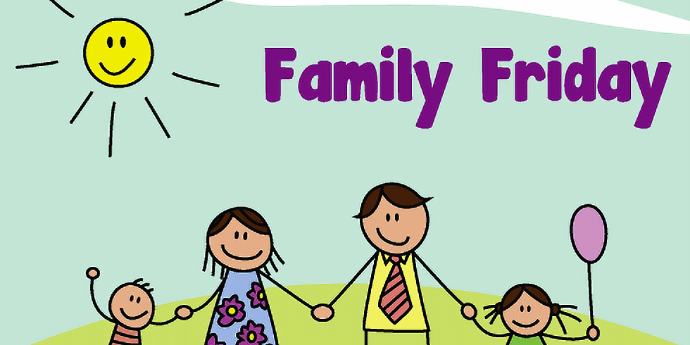 Family Friday (Willis Site)