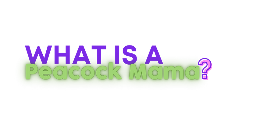 What Is A Peacock Mama (3).png