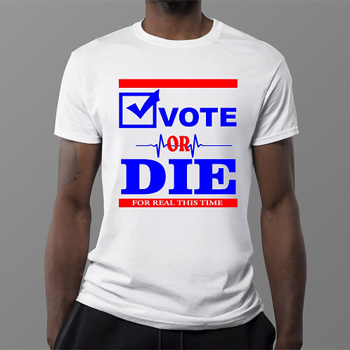 VOTE or DIE (For real this time)