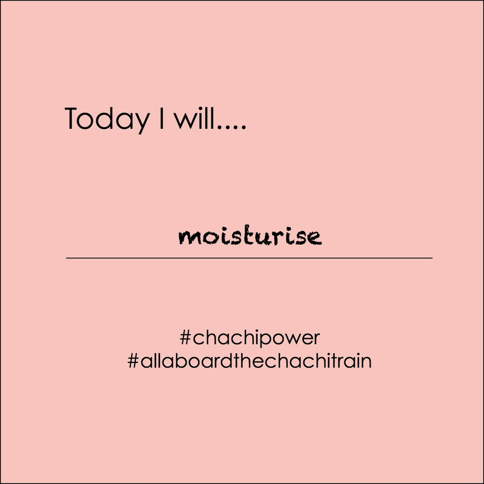 Chachi Power Project #allaboardthechachitrain Gif: Moisturise