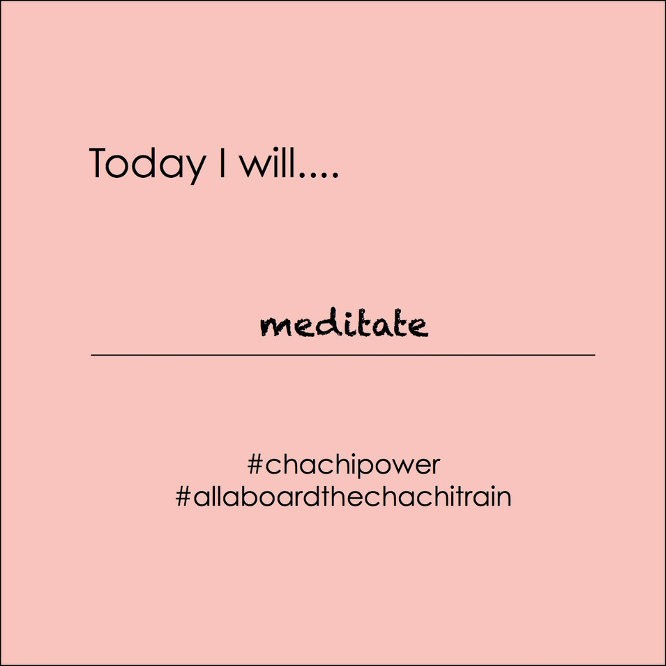 Chachi Power Project #allaboardthechachitrain Gif: Meditate