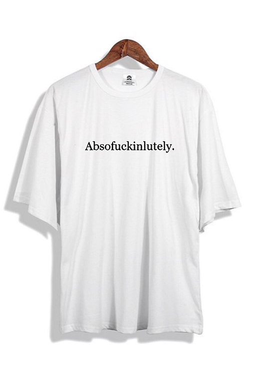 Absofuckinlutely T-Shirt White