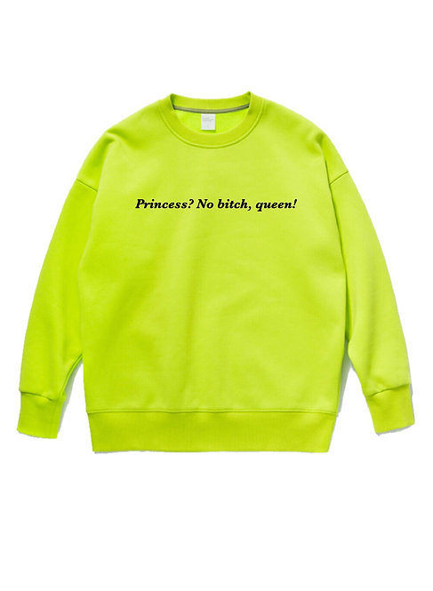 Princess No Bitch Crewneck Neon