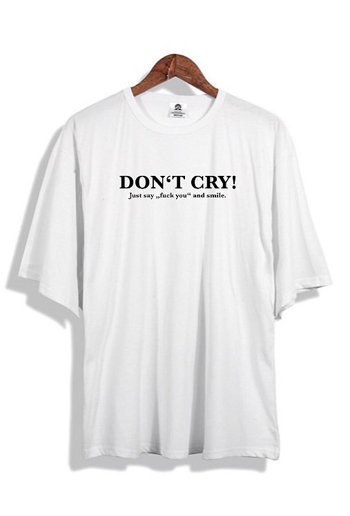 Don´t Cry T-Shirt White