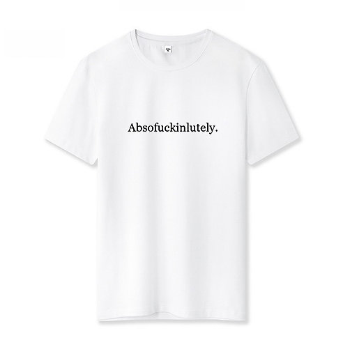 Absofuckinglutely Shirt