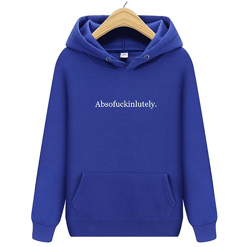 Absofuckinglutely Hoodie