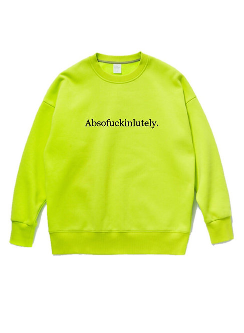 Absofuckinlutely Crewneck Neon