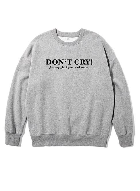 Don´t Cry Crewneck Grey
