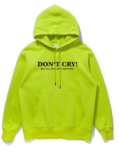Don´t Cry Hoodie Neon