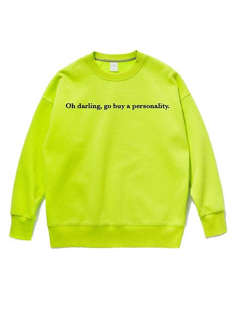 Oh Darling Crewneck Neon