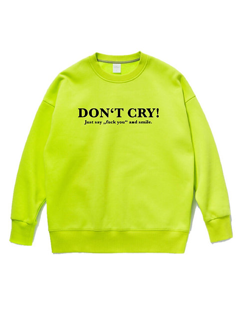 Don´t Cry Crewneck Neon