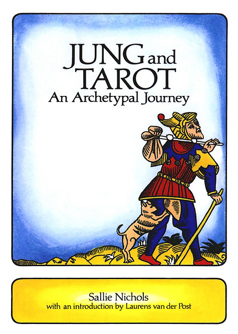 Jung and Tarot: An Archetypal Journey