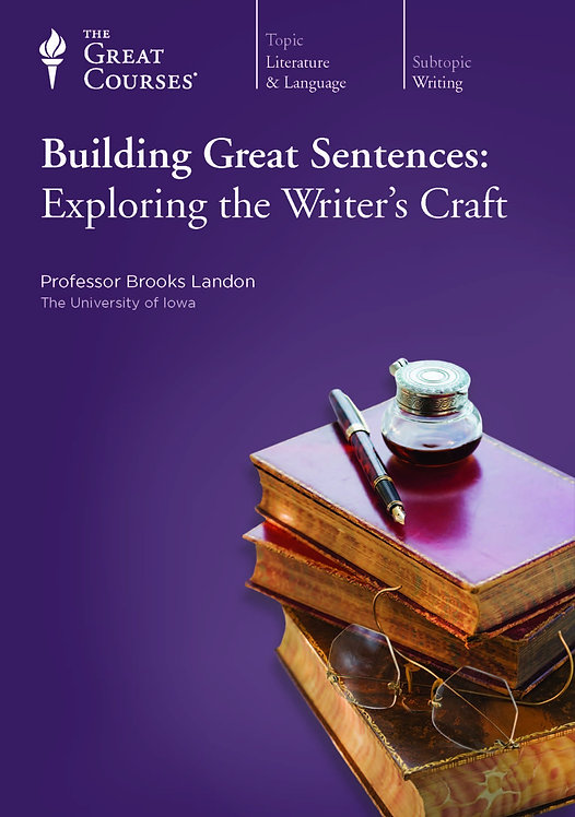 Building Great Sentences - Exploring the Writer's Craft