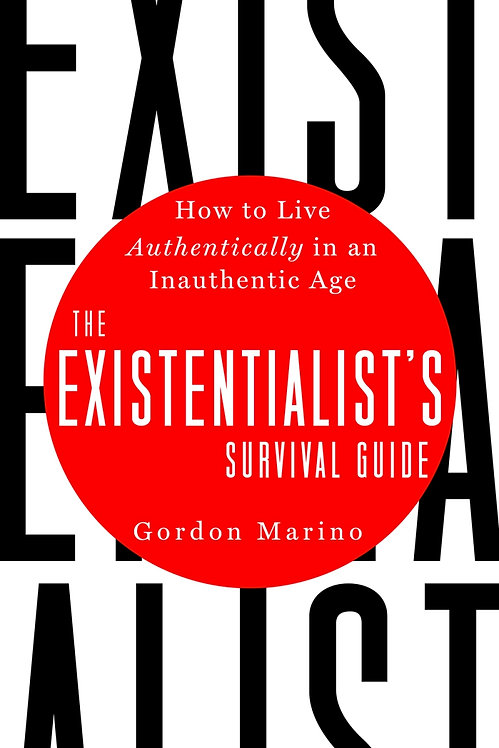 The Existentialist's Survival Guide: How to Live Authentically in an Inauthentic