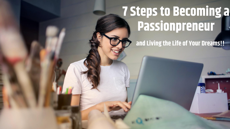 👩🏭 7 Steps to Becoming an Online Passionpreneur