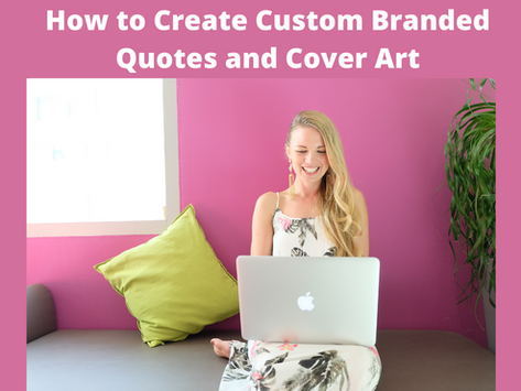 👩🎨 How to Create Custom Branded Quotes and Cover Art!