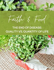 Faith & Food - Wk 2 - End of Disease.png