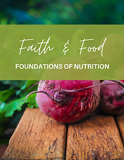 Faith & Food - Wk 1 - Foundations of Nutrition .png