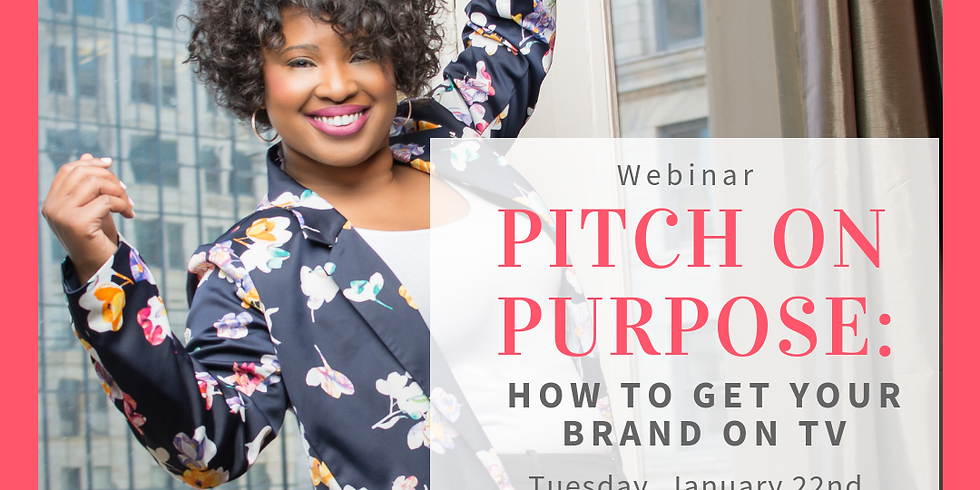 Pitch on Purpose: How to Get Your Brand on TV