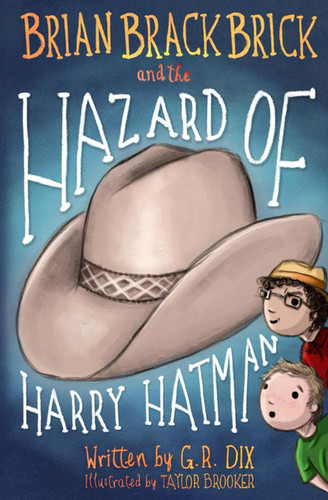 Brian Brackbrick and the Hazard of Harry