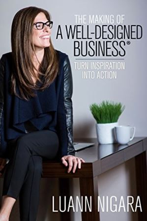LuAnn Nigara Making of a Well Designed Business