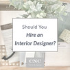 Should You Hire an Interior Designer?