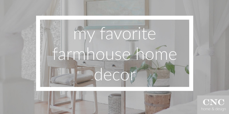 My favorite farmhouse home decor