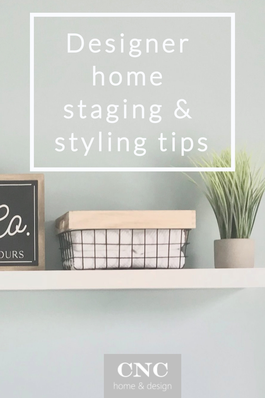 Interior designer home staging & styling tips