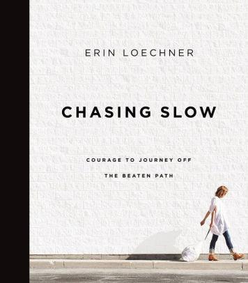 Erin Loechner Chasing Slow