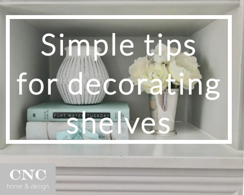Simple tips for decorating shelves