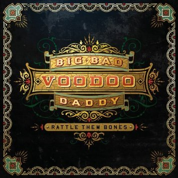 Big Bad Voodoo Daddy _Rattke Them Bones