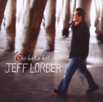 Jeff Lorber _He had a hat_
