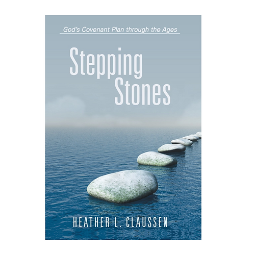 Stepping Stones: God's Covenant Plan through the Ages