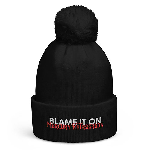 Blame It On Mercury Retrograde | Pom Pom beanie