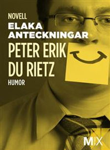 Humornovellen Elaka anteckningar, av författaren Peter Erik Du Rietz